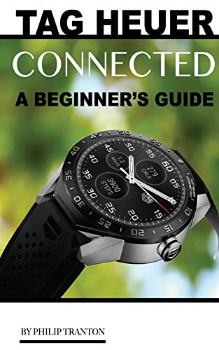tag-heuer-connected-a-beginners-guide-english-edition