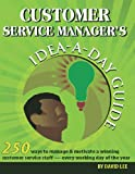 Over 250 ideas - one for each work day - to help you build more dedicated, motivated employees.There are four guiding principles behind every word in this book:Good customer service is whatever the customer says it is.The only way to know what the cu...