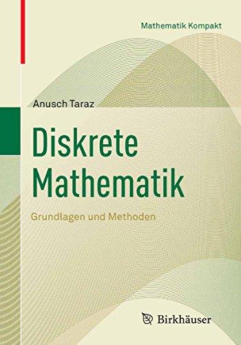 Diskrete Mathematik: Grundlagen und Methoden (Mathematik Kompakt)