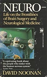 Neuro: Life on the Frontlines of Brain Surgery and Neurological Medicine by David Noonan (1990-04-03)