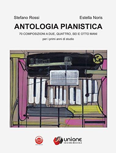 Antologia pianistica. 70 composizioni a due, quattro, sei e otto mani (per i primi anni di studio). Per la Scuola media