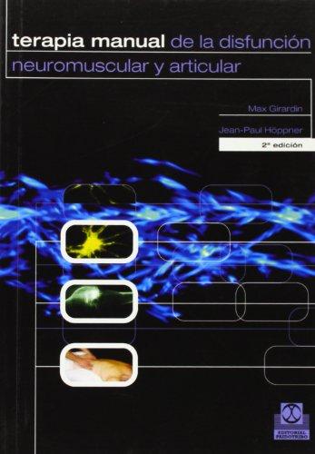 Terapia Manual de La Disfunción Neuromuscula (Medicina) por Max Girardin