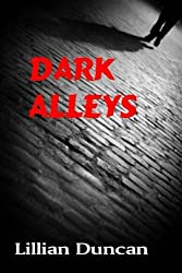 Dark Alleys by Lillian Duncan (2012-08-19)