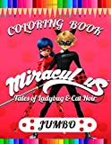 Miraculous Tales of Ladybug and Cat Noir Coloring Book: Super Fun Coloring Book For Kids and Adults