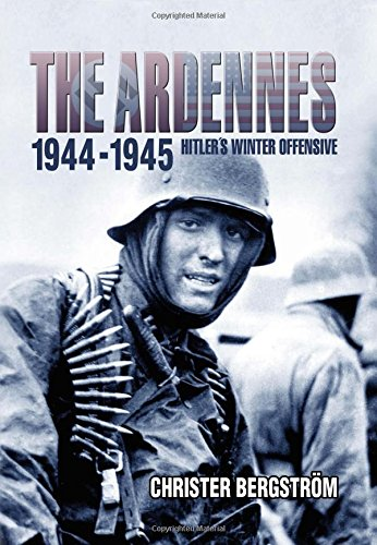 The Ardennes 1944-1945: Hitler'S Winter Offensive