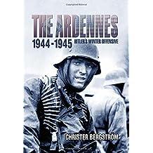 Ardennes 1944-1945: Hitler's Winter Offensive