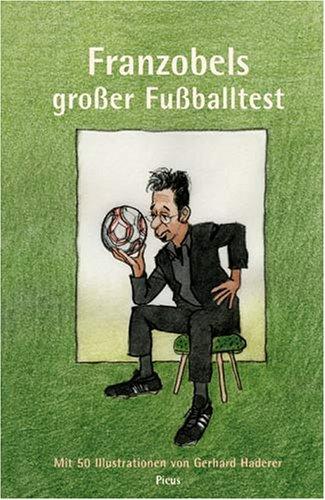 Franzobels großer Fußballtest
