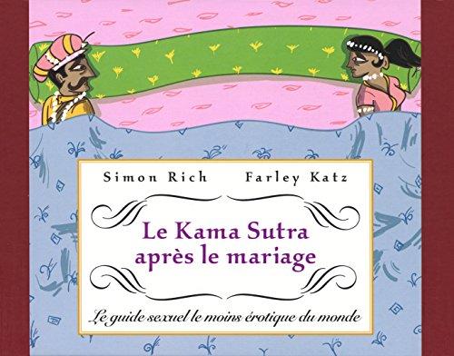 Le Kama Sutra après le mariage: Le guide sexuel le moins érotique du monde par Simon Rich