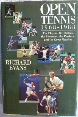 Open Tennis: 1968-1988 : The Players, the Politics, the Pressures, the Passions, and the Great Matches by Richard Evans (1989-05-02) par Richard Evans