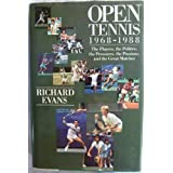 Open Tennis: 1968-1988 : The Players, the Politics, the Pressures, the Passions, and the Great Matches by Richard Evans (1989-05-02)