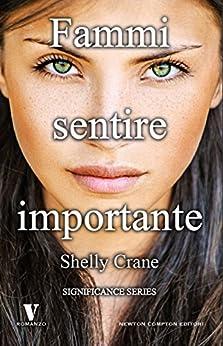Fammi sentire importante (Significance Series Vol. 1) di [Crane, Shelly]