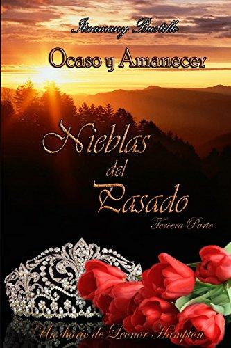 Nieblas del Pasado (tercera parte): Volume 5 (Ocaso y Amanecer) por Itxamany Bustillo