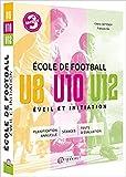 Ecole de football, éveil et initiation : U8, U10, U12...