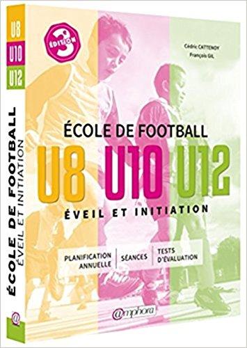 Ecole de football, éveil et initiation : U8, U10, U12