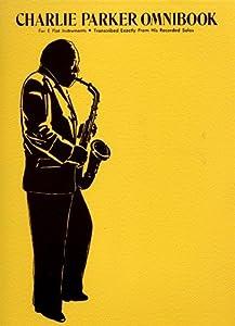 Charlie Parker Omnibook - Alto Saxophone, Bariton Saxophone or Eb Horn - Book
