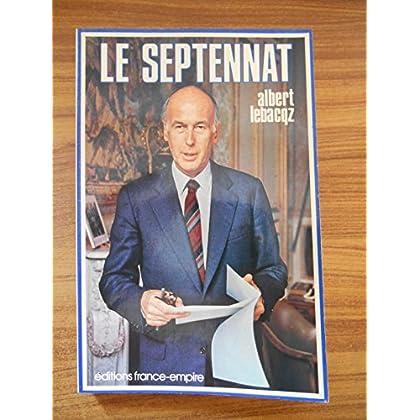 Le Septennat / Lebacqz, Albert / Réf46829