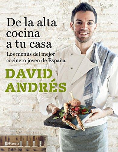 De la alta cocina a tu casa: Los menús del mejor cocinero joven de España (Planeta Cocina)