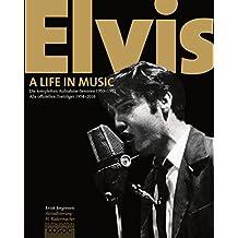 Elvis - A Life in Music: Die kompletten Aufnahme-Sessions 1953-1977 & Alle offiziellen Tonträger 1954-2016