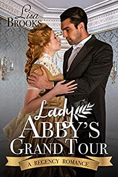 Lady Abby's Grand Tour: A Regency Romance (English Edition) de [Brooks, Lisa, Historical, Fable Charm]