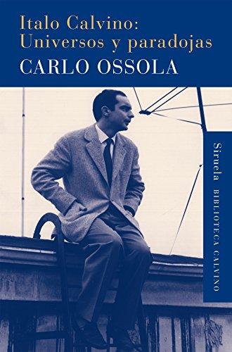 Italo Calvino: Universos Y Paradojas (Biblioteca Calvino) por Carlo Ossola
