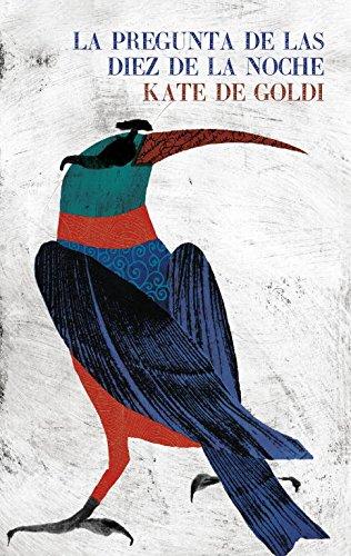 La pregunta de las diez de la noche (RESERVOIR NARRATIVA) por Kate De Goldi