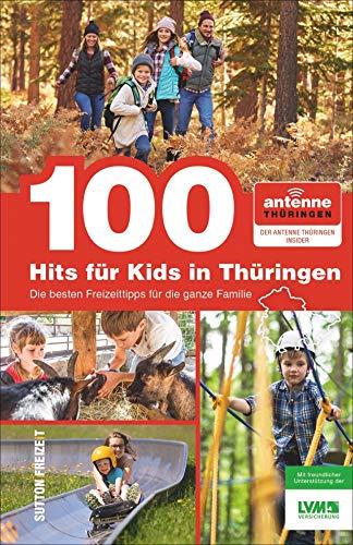 100 Hits für Kids, die besten Freizeittipps für die ganze Familie, ausgewählt von den Antenne-Thüringen-Hörern, großer Spaß für die ganze Familie, mit vielen Informationen und Inspirationen