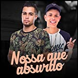 Nossa Que Absurdo - Single [Explicit]