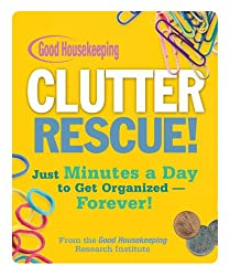 Clutter Rescue!: Just Minutes a Day to get Organized