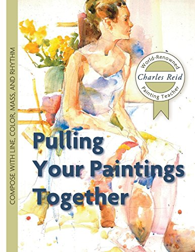 Pulling Your Paintings Together por Charles Reid