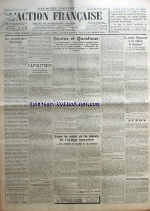 ACTION FRANCAISE (L') [No 303] du 30/10/1935 - LA MEURTRIERE IDEOLOGIE PAR LEON DAUDET - LE POLITIQUE - LE FRONT POPULAIRE ET LE MINISTERE LAVAL PAR G. LARPENT - CONTRE LES SANCTIONS - DOUTES ET QUESTIONS - PAS D'OPTIMISME - LES SANCTIONS COMMENCENT - ATTENTION AUX SANCTIONNEURS - LES CAMELOTS DU ROI ET LA PRESSE MUETTE - DEFENDONS LES PRODUITS ET LES MARCHES FRANCAIS - GARE AUX VENDUS ! PAR CHARLES MAURRAS - POUR LE SALUT ET LA DUREE DE L'ACTION FRANCAISE - UNE JOURNEE DE SALAI