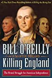 Front cover for the book Killing England: The Brutal Struggle for American Independence by Bill O'Reilly