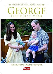 George the First HRH the Prince of Cambridge: First Birthday Special Souvenir