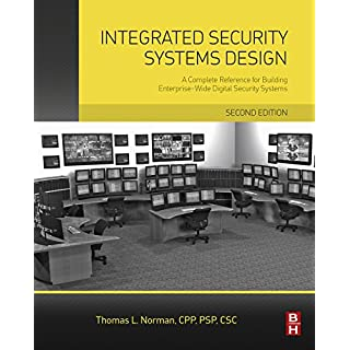 Integrated Security Systems Design: A Complete Reference for Building Enterprise-Wide Digital Security Systems (English Edition)