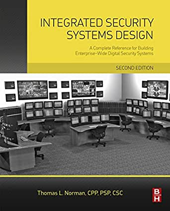 Integrated Security Systems Design A Complete Reference