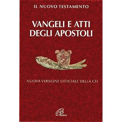 Il Nuovo Testamento. Vangeli E Atti Degli Apostoli. Nuova Versione Ufficiale Della Cei