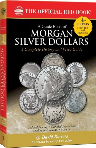 A Guide Book of Morgan Silver Dollars (Official Red Book) by Q. David Bowers (2012-07-03)