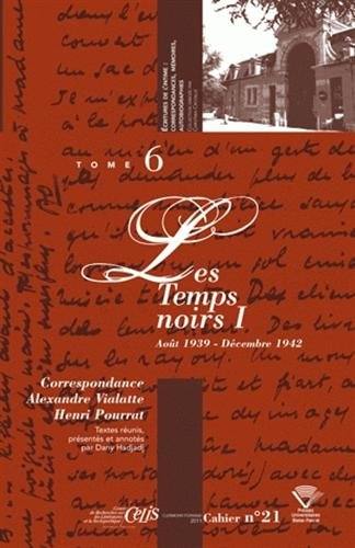 Correspondance Alexandre Vialatte - Henri Pourrat (1916-1959). Tome 6 : les Temps Noirs I (Aout 193 par Alexandre Vialatte