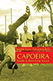 Capoeira: Saúde e bem-estar social (Portuguese Edition)
