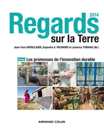 Regards sur la Terre 2014 : Dossier : Les promesses de l'innovation durable (Hors Collection)