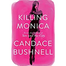 Killing Monica by Candace Bushnell (2015-06-23)