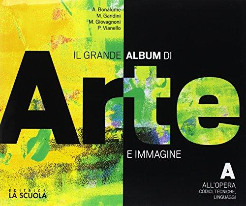 Grande album. Arte. Per la Scuola media. Con e-book. Con espansione online. Con DVD-ROM: A-B