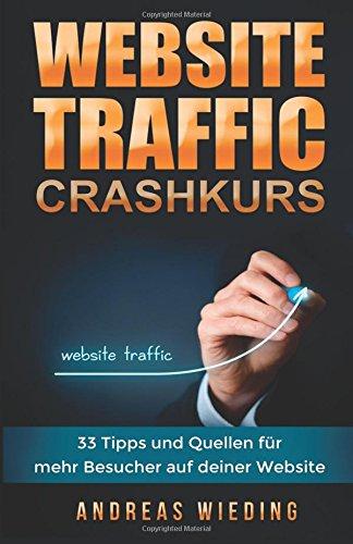 Website Traffic Crashkurs: 33 Tipps und Quellen für mehr Besucher auf deiner...