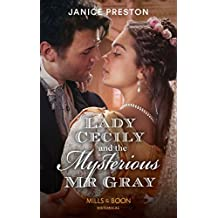 Lady Cecily And The Mysterious Mr Gray (Mills & Boon Historical) (The Beauchamp Betrothals, Book 3)