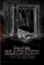 Out of the Blackness by Carter Quinn (2013-07-17)