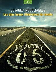 Les plus beaux itinéraires - Voyages inoubliables Edition 2014