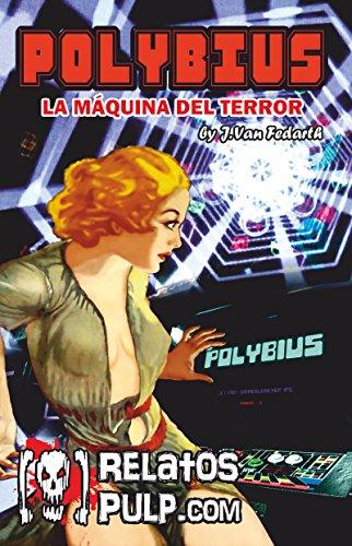 Polybius, la máquina del terror por J. Van Fedarth