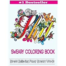 Sweary Coloring Book: Adult Coloring Books Featuring Stress Relieving Swear Designs (Swear Word Coloring Books)