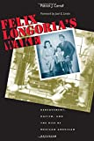 Felix Longoria's Wake: Bereavement, Racism, and the Rise of Mexican American Activism (CMAS History, Culture, and Society Series)