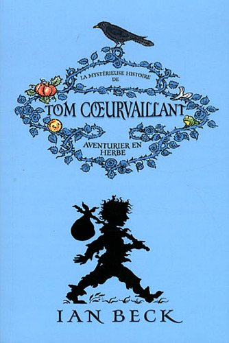 Tom Coeurvaillant, Tome 1 : La mystérieuse histoire de Tom Coeurvaillant, aventurier en herbe