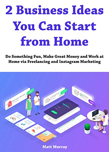 2 Business Ideas You Can Start from Home: Do Something Fun